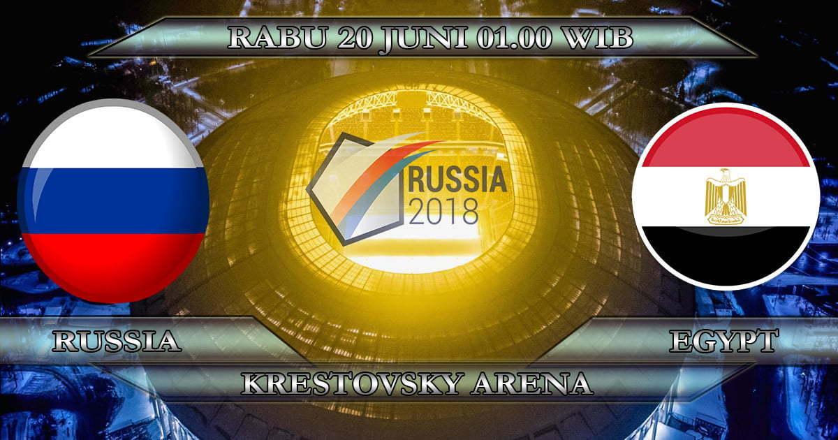 PREDIKSI SKOR RUSIA VS EGYPT 20 JUNI 2018