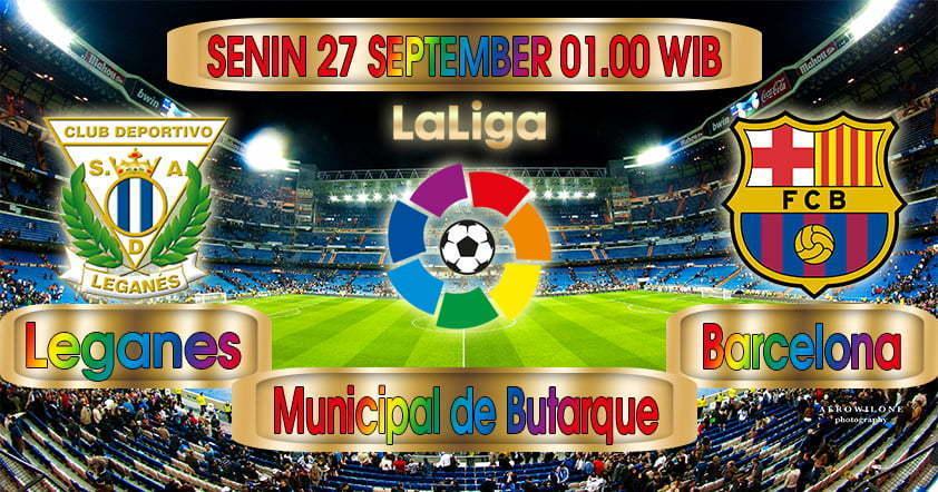 Prediksi Leganes vs Barcelona