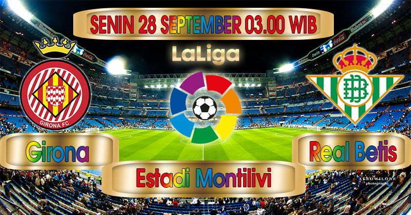 Prediksi Girona vs Real Betis