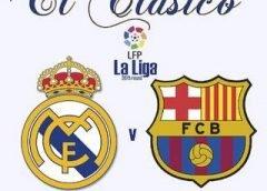 Derby El Clasico – Preview Real Madrid vs Barcelona